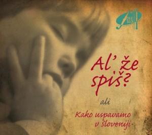 Al' že spiš? ali Kako uspavamo v Sloveniji (KDFS 003, 2006)