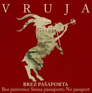 Brez pašaporta – zgoščenka istrske glasbene skupine VRUJA (2013)