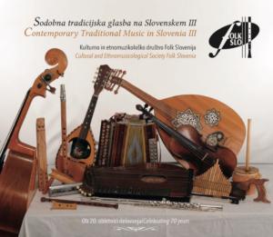 Sodbna tradicijska glasba na Slovenskem III (KDFS 006, 2016)